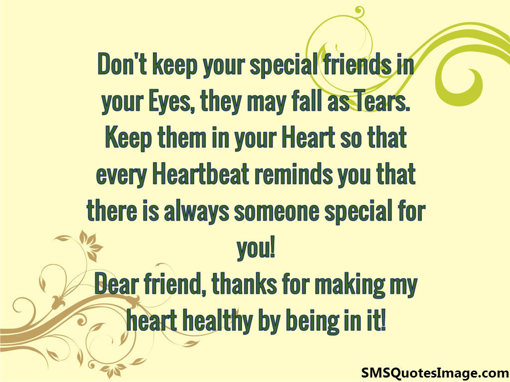 Don't keep your special friends