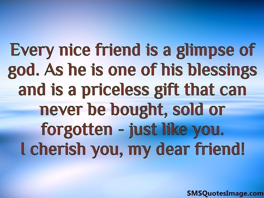 Nice Quotes About Friendship Every Nice Friend Is A Glimpse  Friendship  Sms Quotes Image