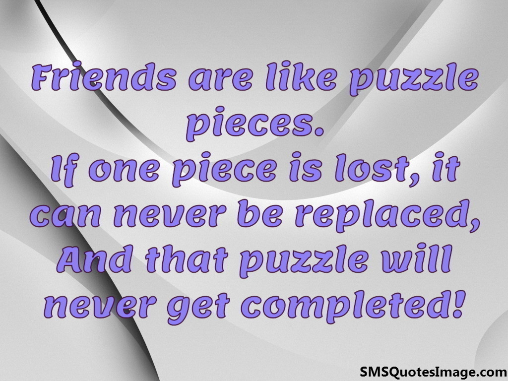Quotes About Friendship Lost Friends Are Like Puzzle Pieces  Friendship  Sms Quotes Image