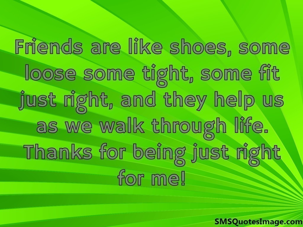 Quotes About Shoes And Friendship Friends Are Like Shoes  Friendship  Sms Quotes Image