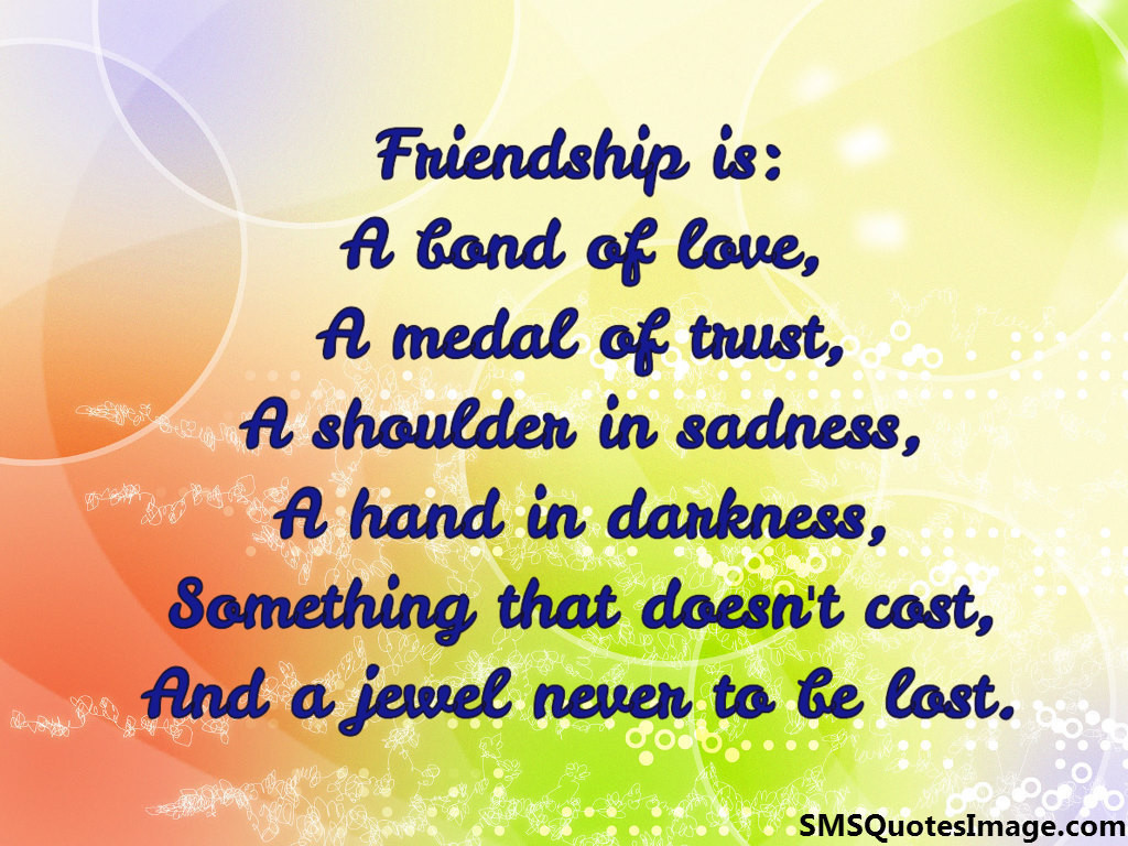 Friendship is: A bond of love