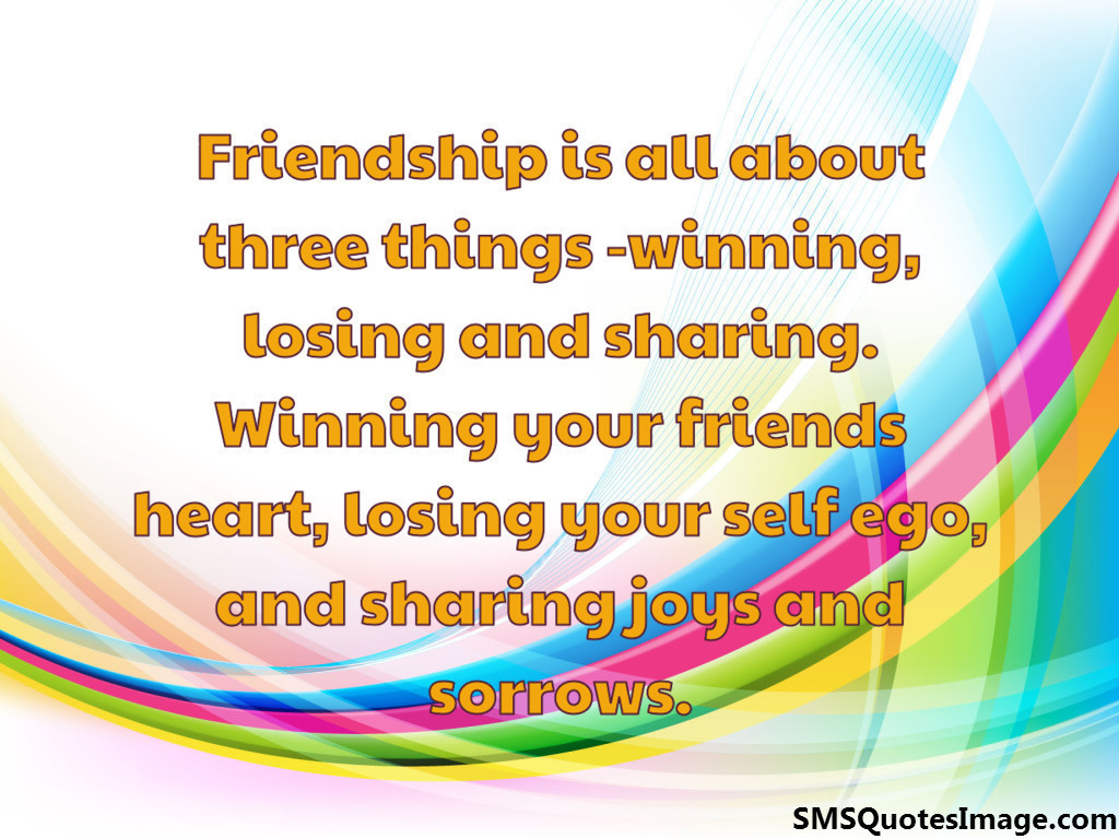 Friendship is all about three things