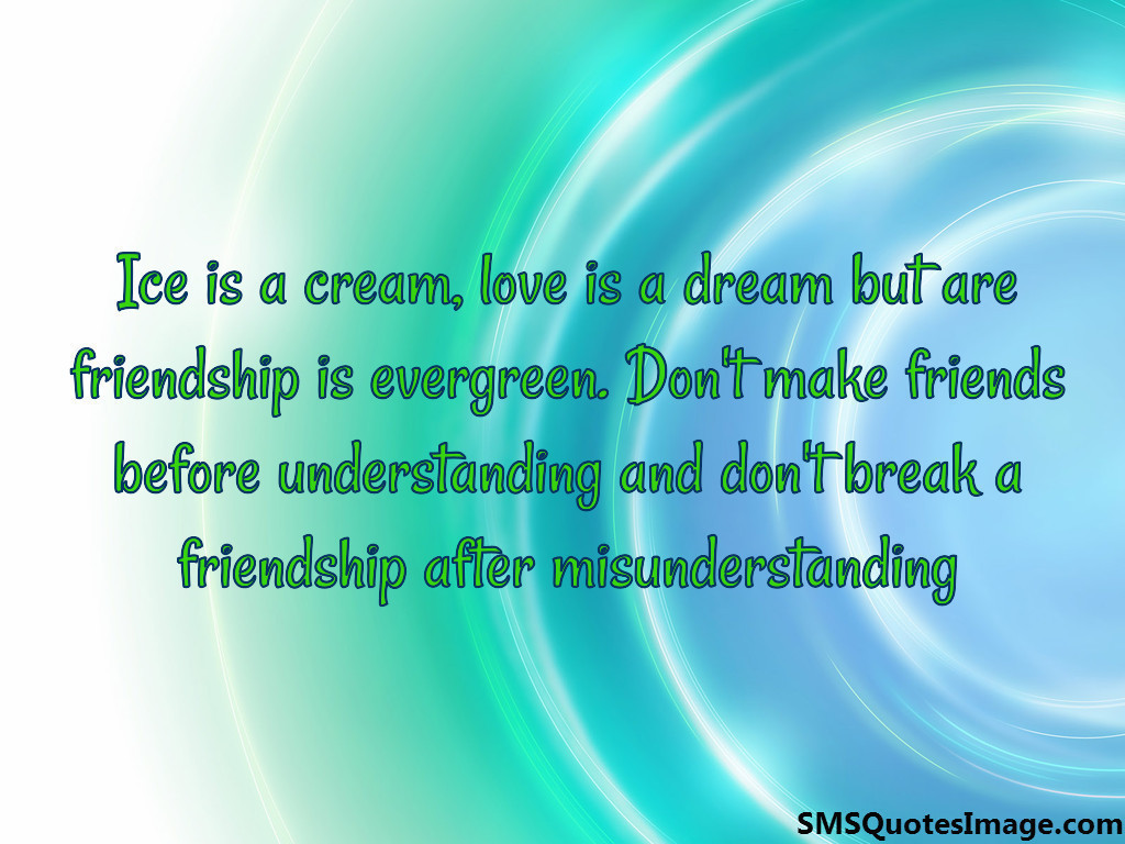 Quotes About Friendship Misunderstanding Friendship Is Evergreen  Friendship  Sms Quotes Image