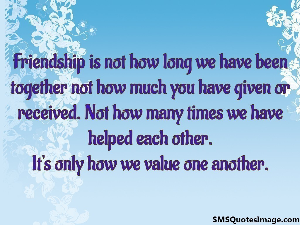Long Quote About Friendship Captivating Friendship Is Not How Long  Friendship  Sms Quotes Image