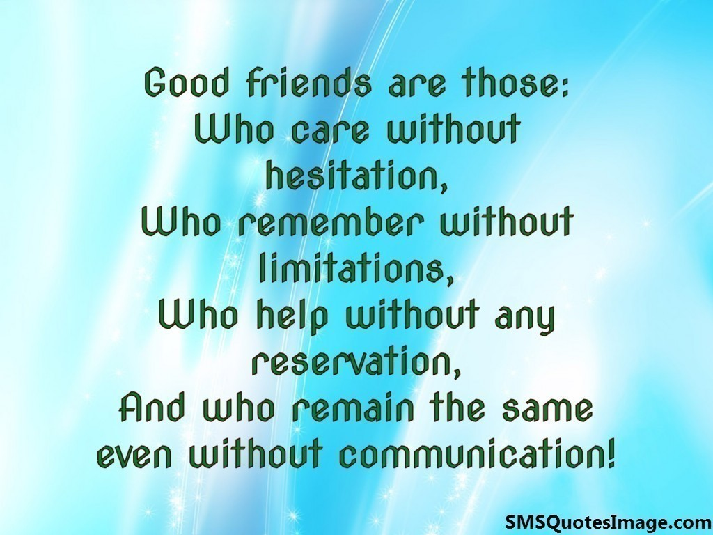 Good friends are those