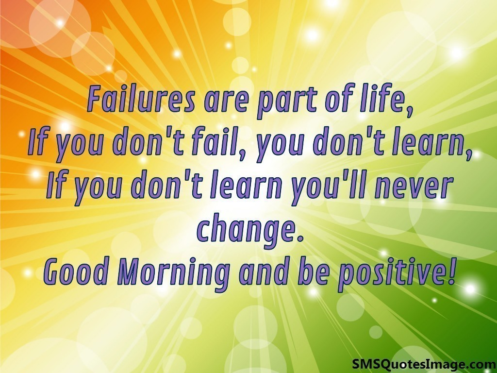 Morning Life Quotes Good Morning And Be Positive  Good Morning  Sms Quotes Image