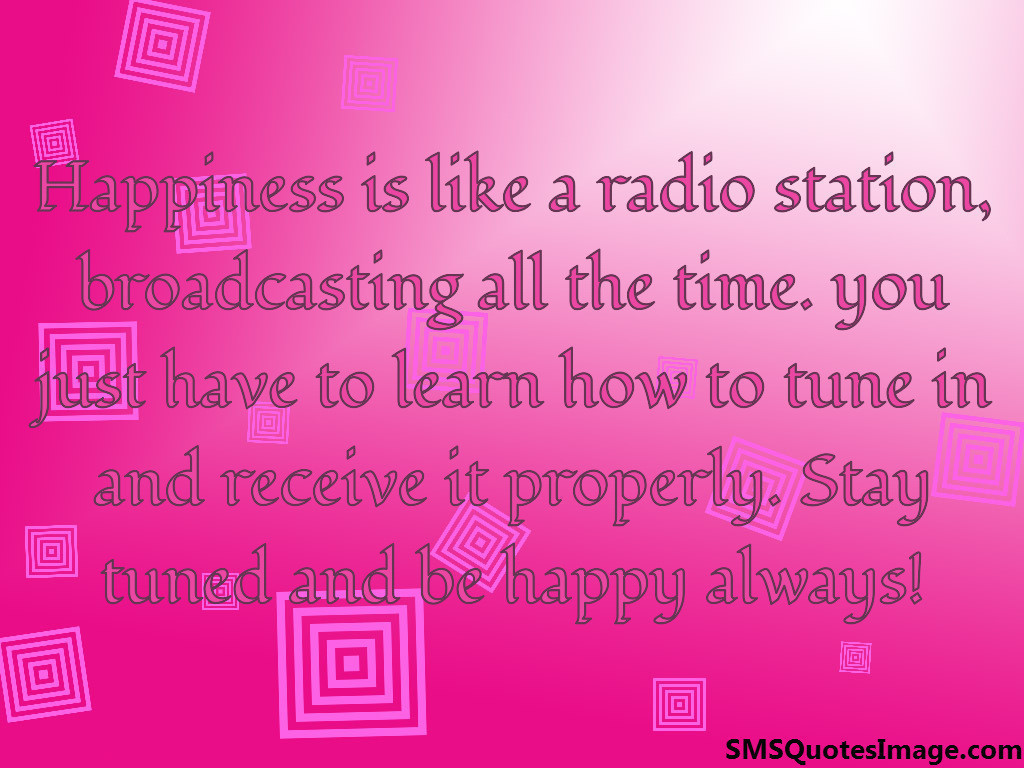 Happiness is like a radio station