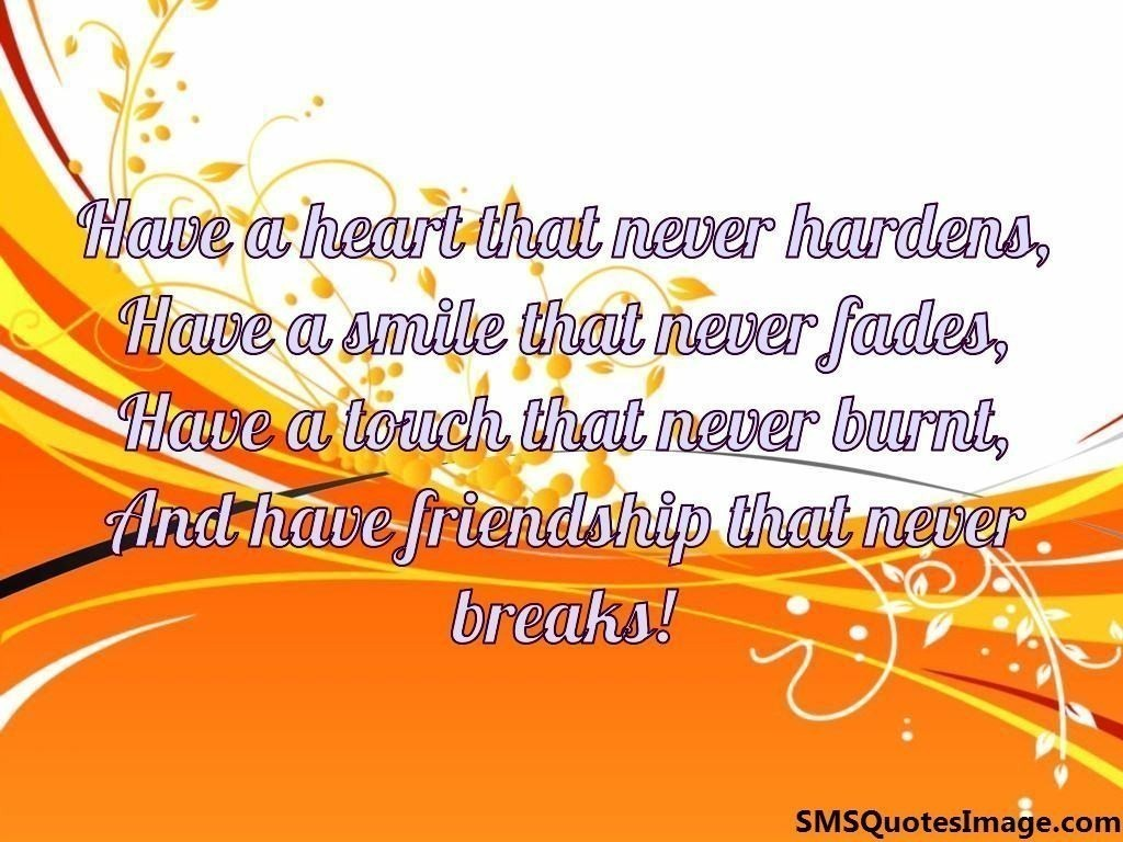 Have friendship that never breaks