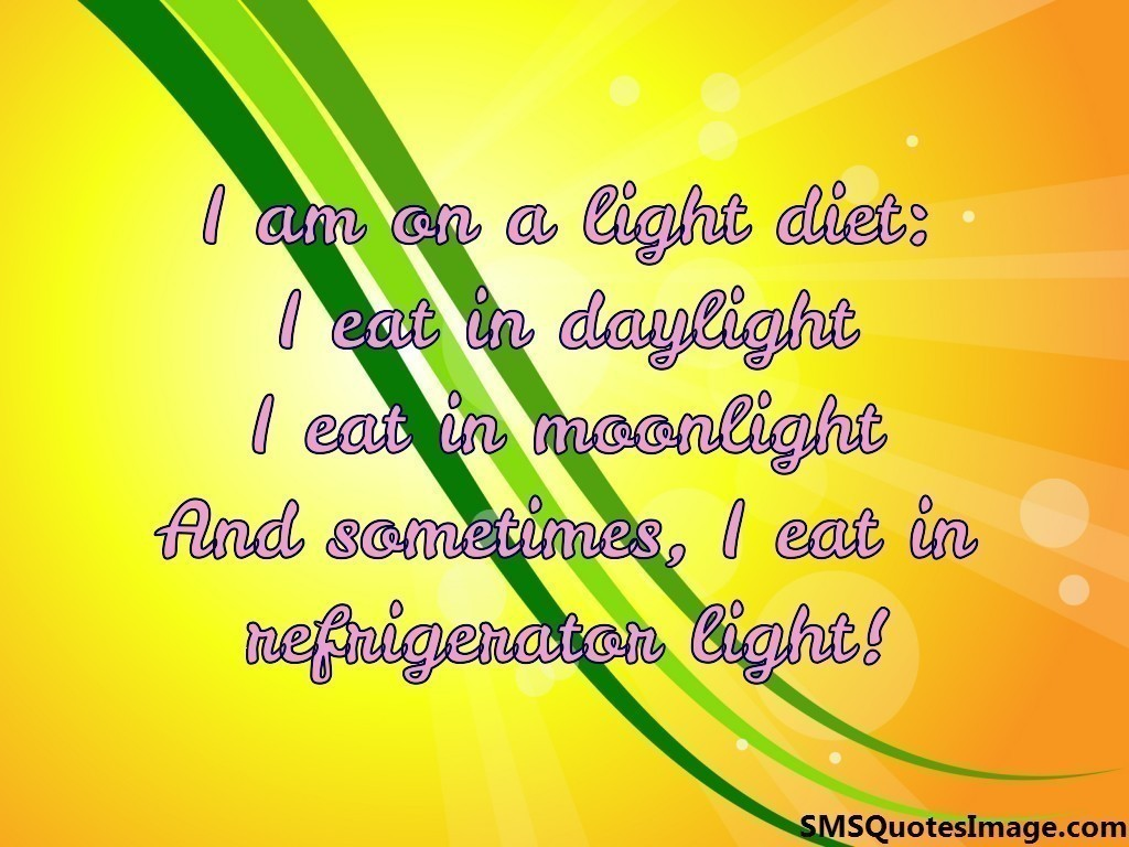 I am on a light diet