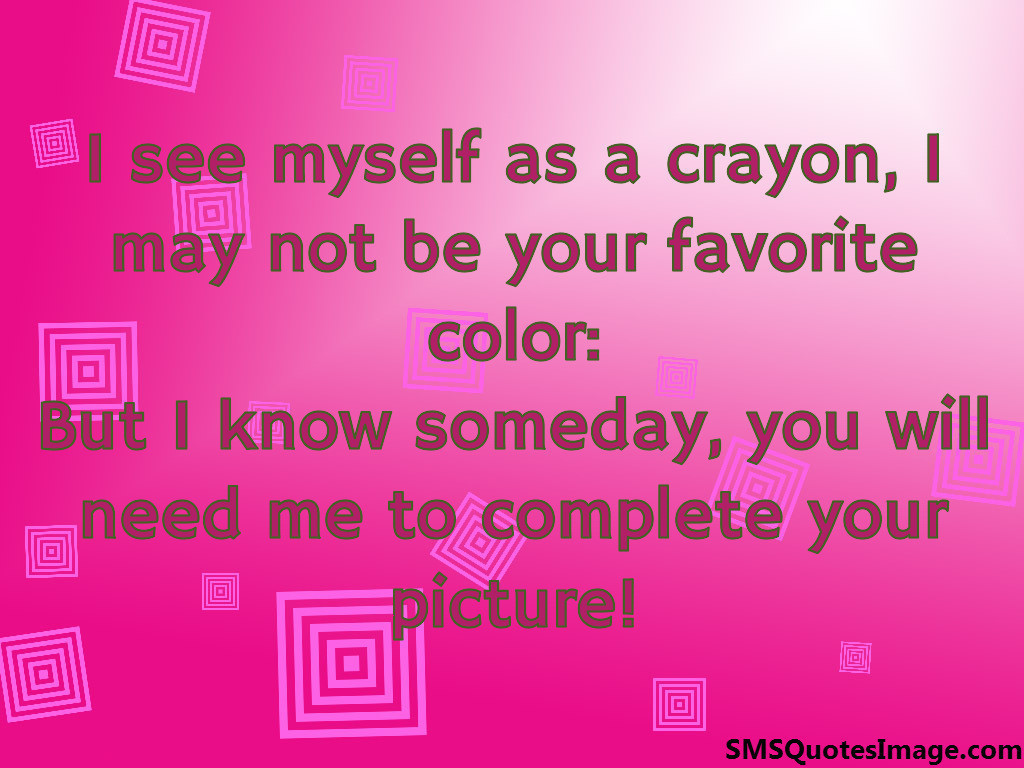 I see myself as a crayon