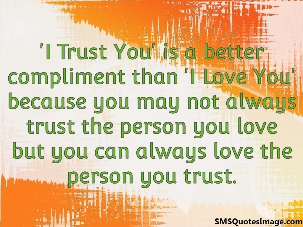 'I Trust You' is a better compliment