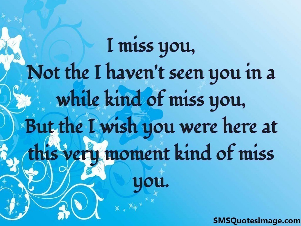 I wish you were here - Missing you - SMS Quotes Image