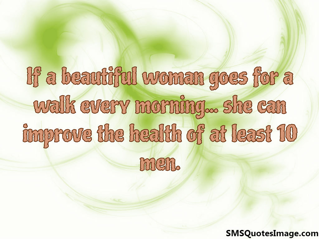 If a beautiful woman goes
