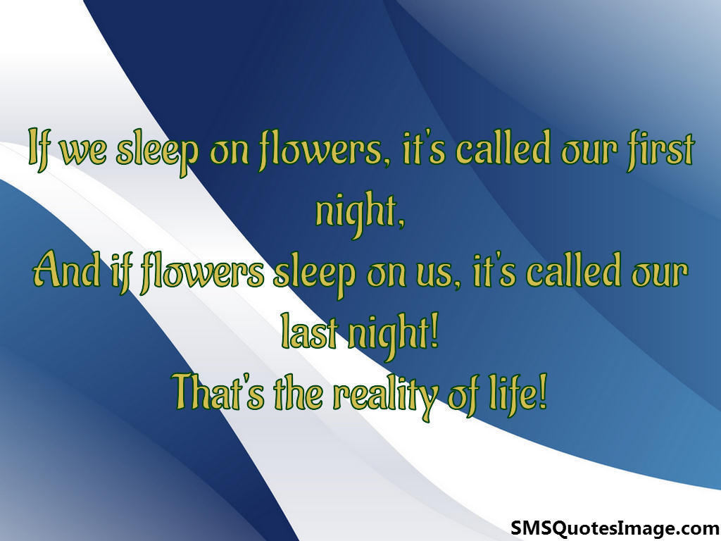 If we sleep on flowers