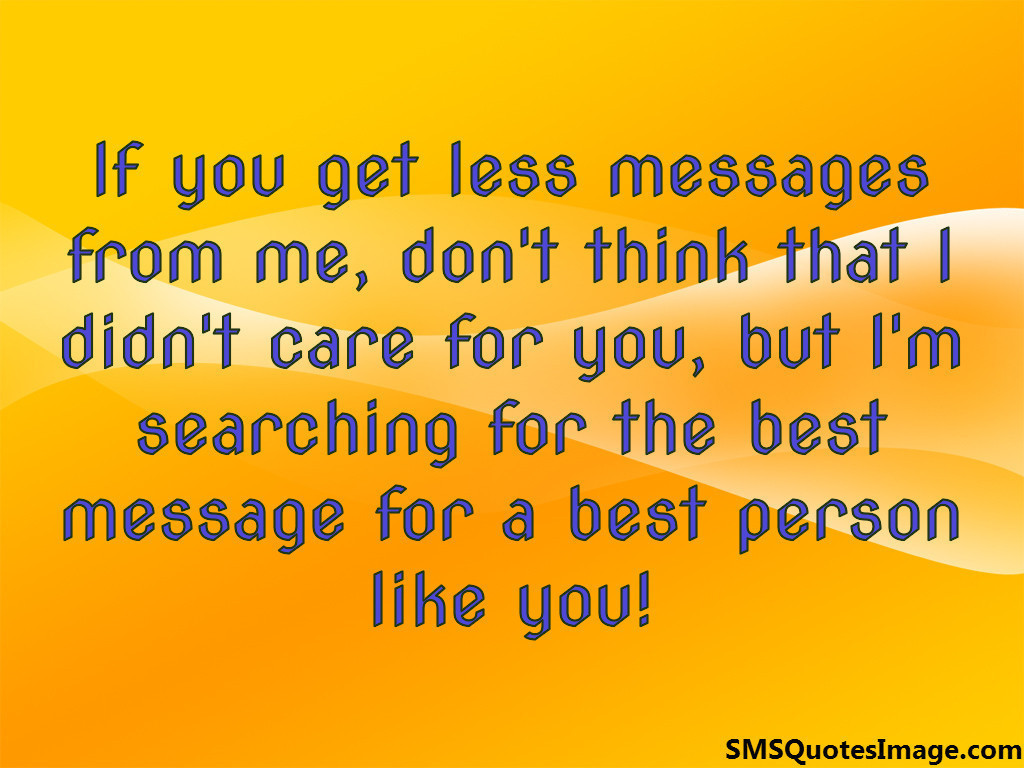 If you get less messages