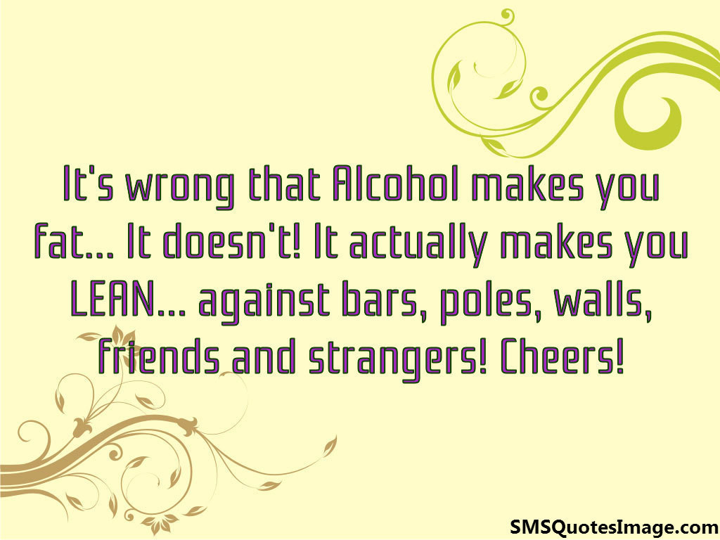 It's wrong that Alcohol