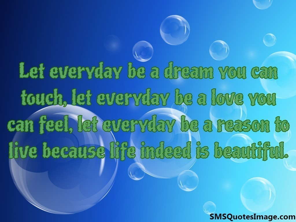 Let everyday be a dream
