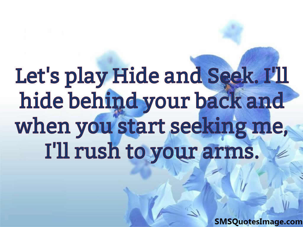 Quotes About Play Let's Play Hide And Seek  Love  Sms Quotes Image