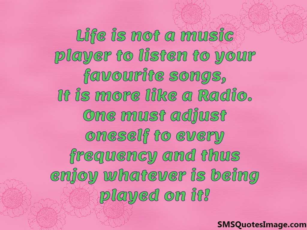 Life is not a music player