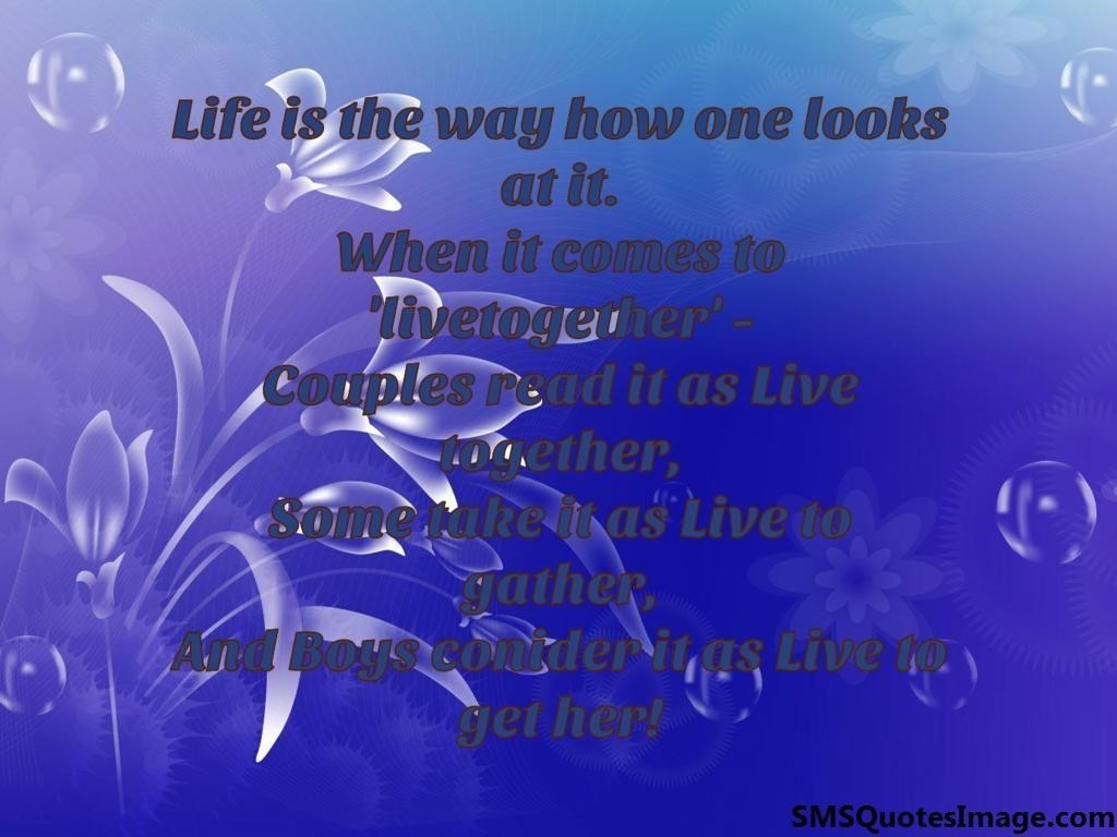 Life is the way how one looks