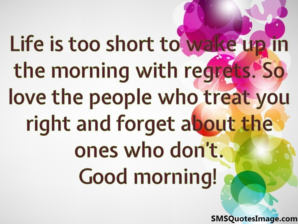 Life is too short to wake up