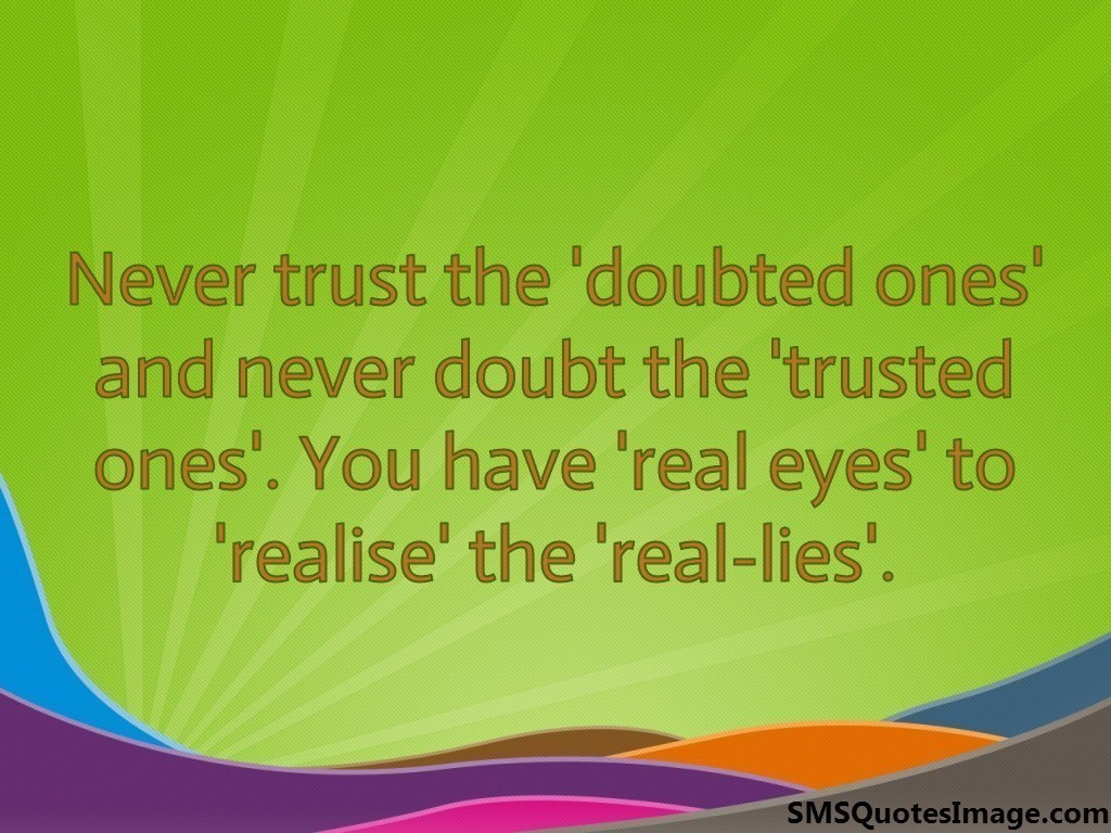 Never trust the 'doubted ones'
