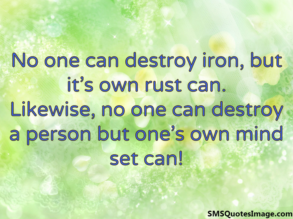No one can destroy iron
