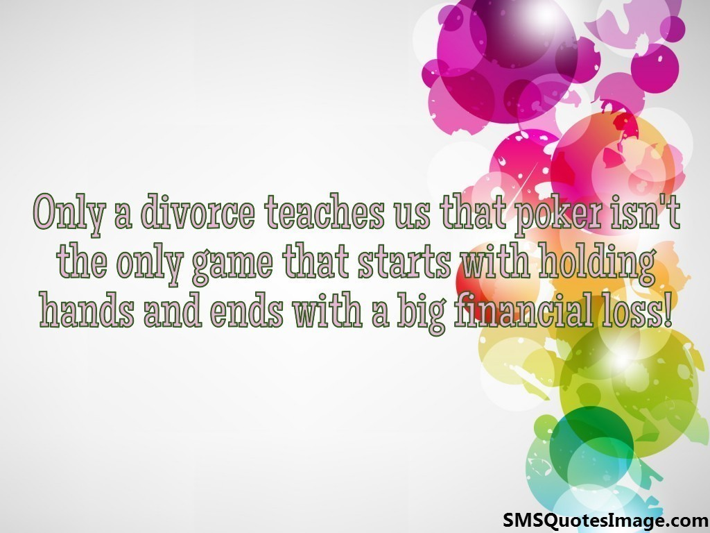 Only a divorce teaches us that