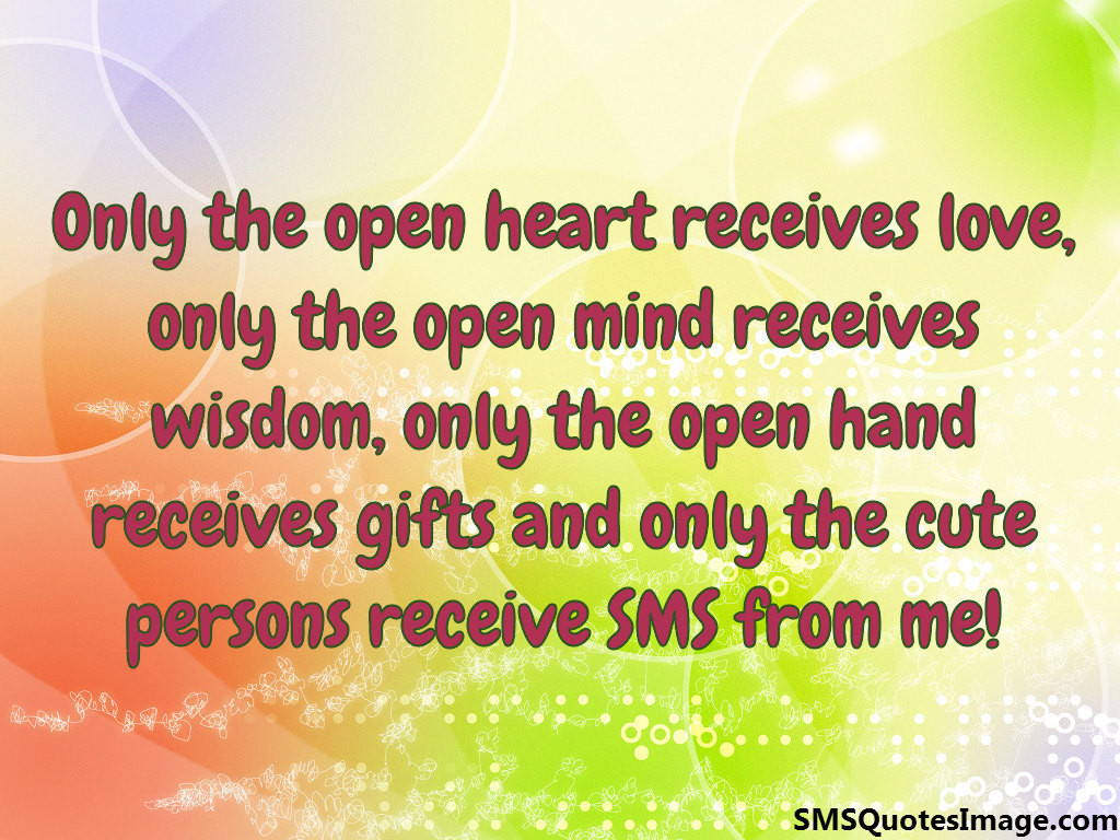 Only the open heart receives