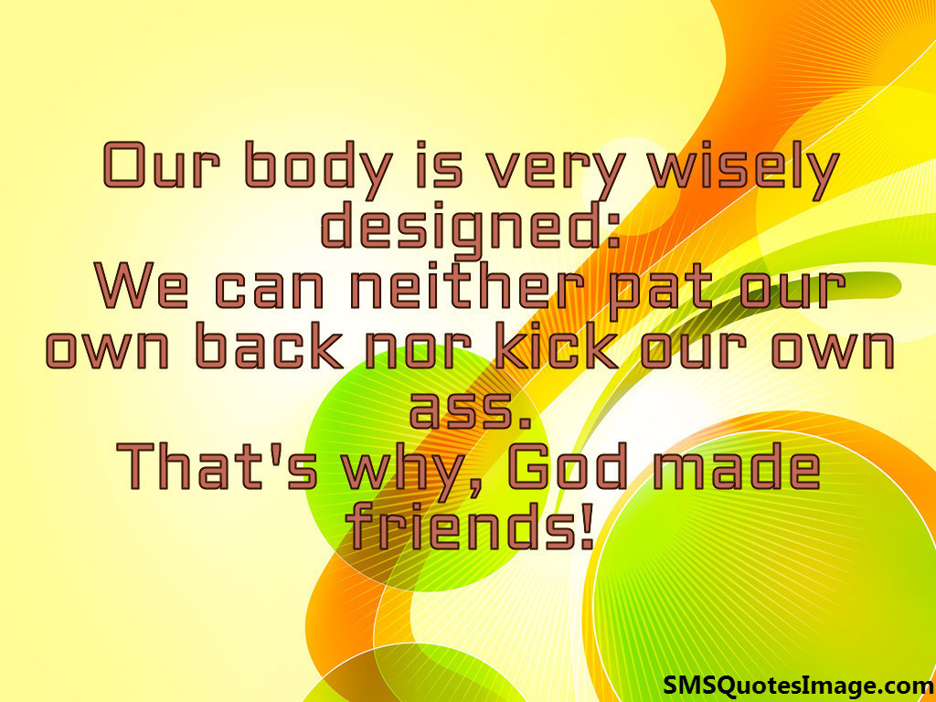 Our body is very wisely designed