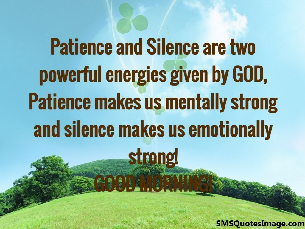 Patience And Silence Good Morning Sms Quotes Image