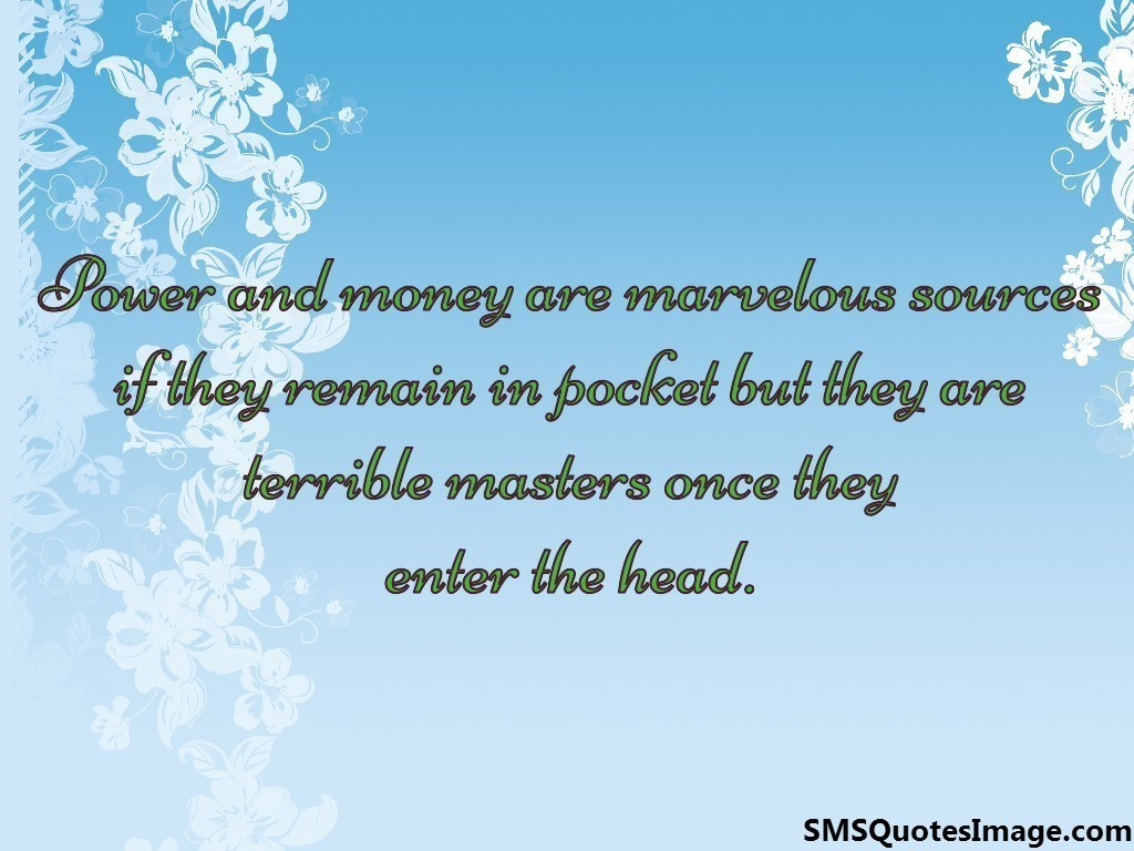 Power and money are marvelous