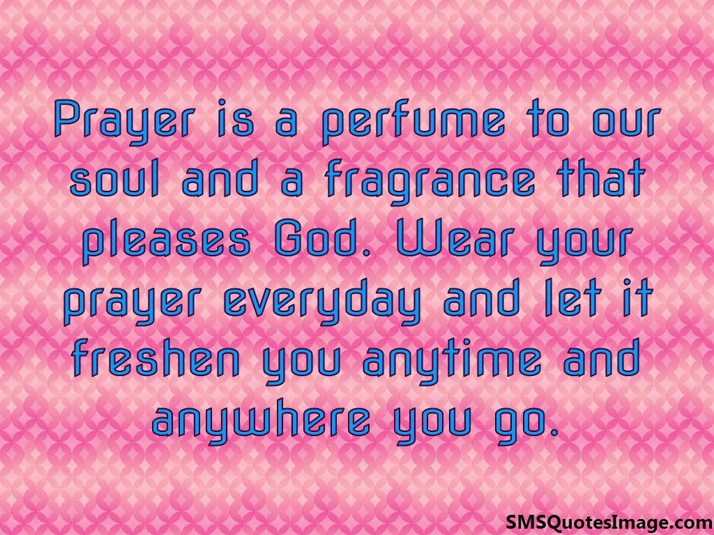 Prayer is a perfume to our soul