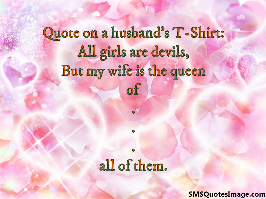 Quote on a husband's T-Shirt
