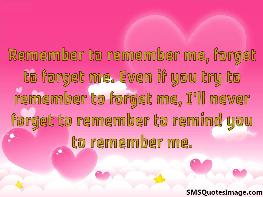 Remember to remember me