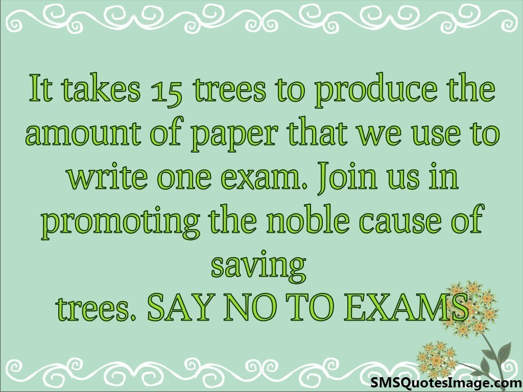 SAY NO TO EXAMS