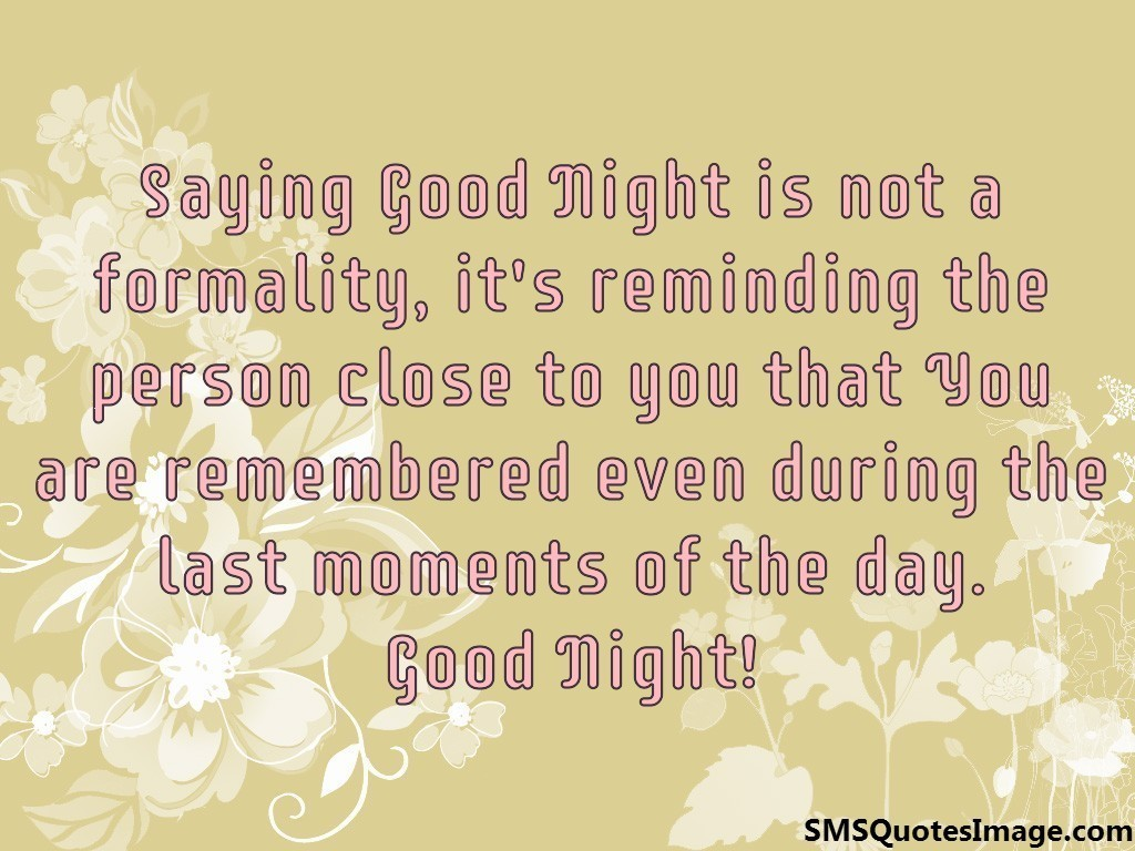 Saying Good Night is not a formality