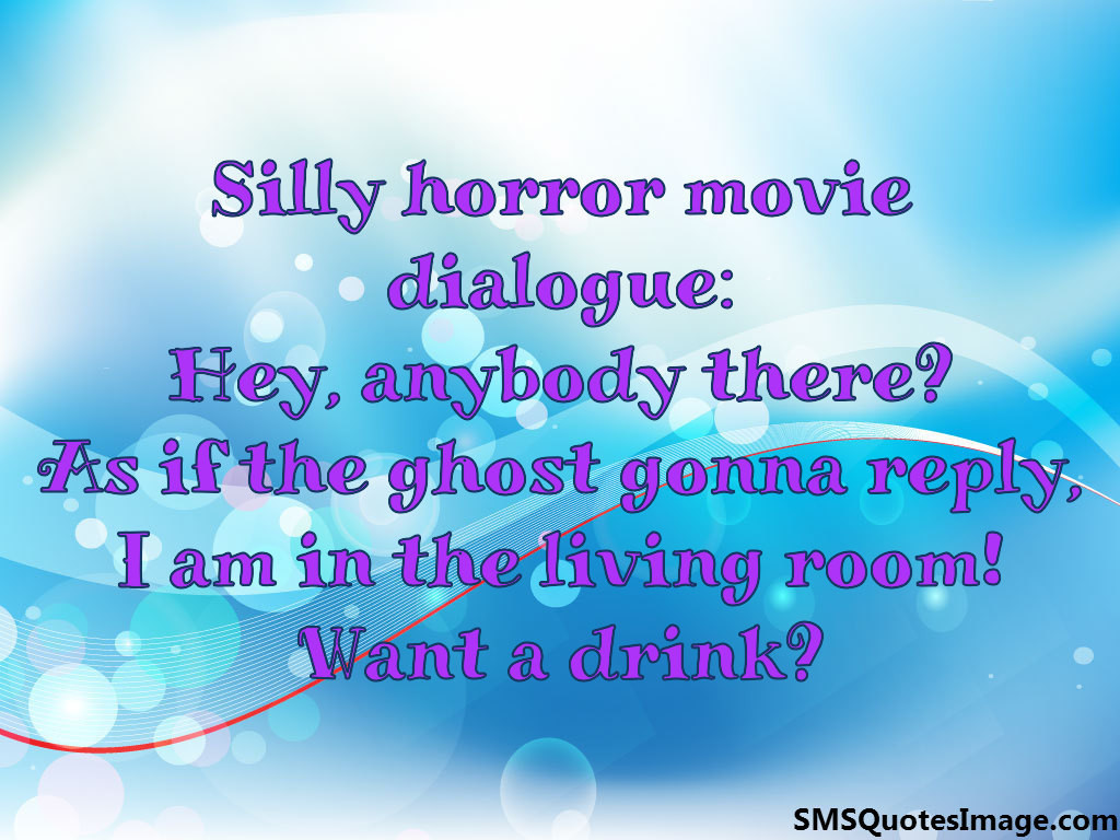 Silly horror movie dialogue