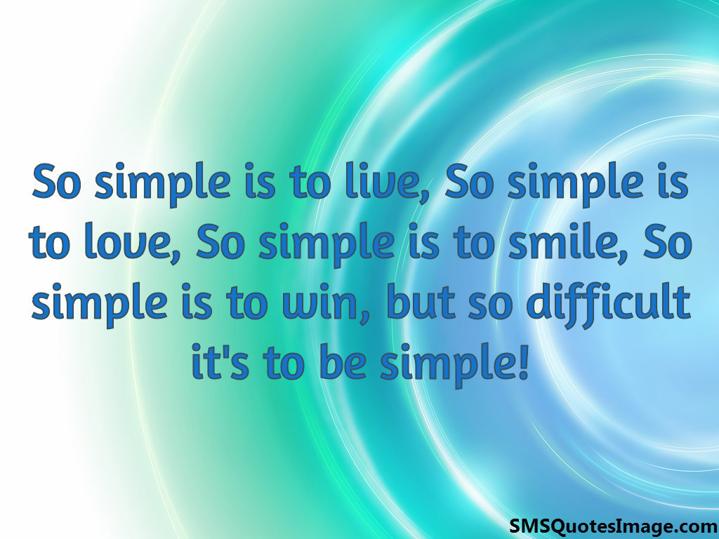 So difficult it's to be simple