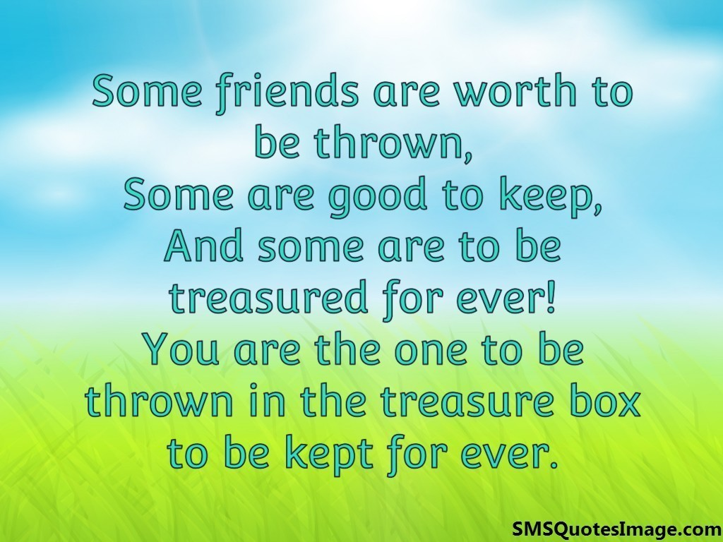 Some friends are worth