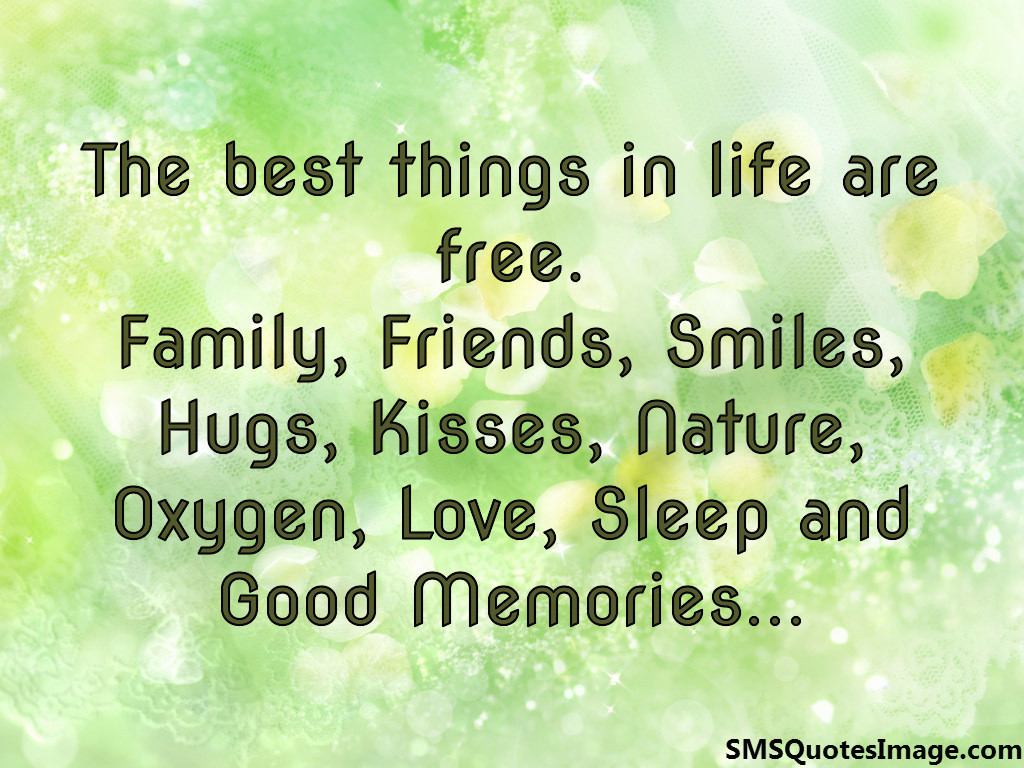 Celebration Of Life Quotes And Sayings Classy The Best Things In Life Are Free  Life  Sms Quotes Image