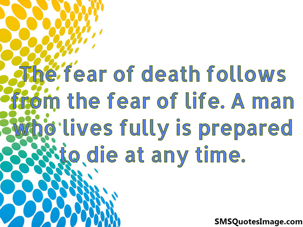 The fear of death follows from