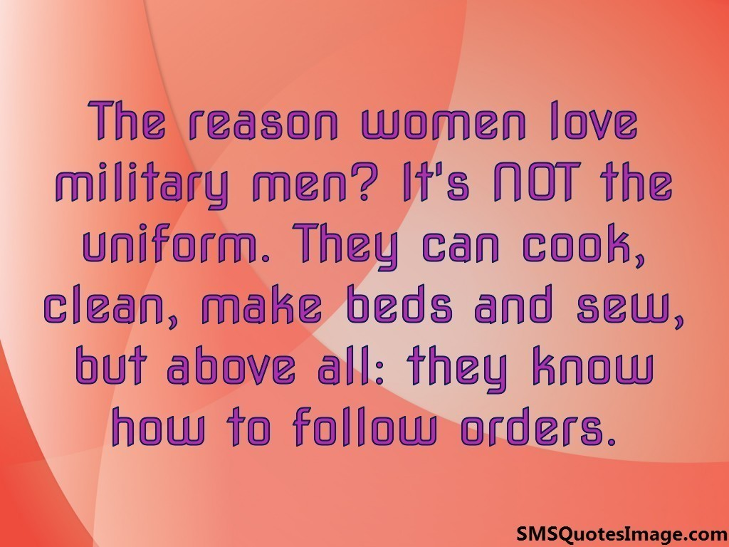 The reason women love military