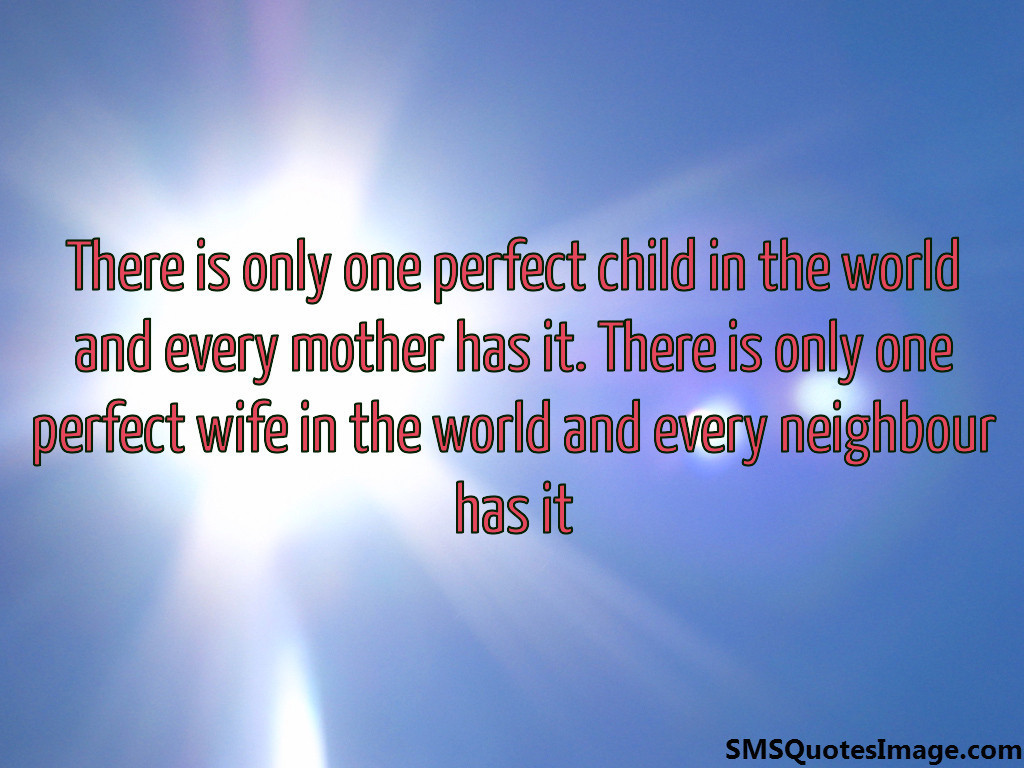 There is only one perfect child