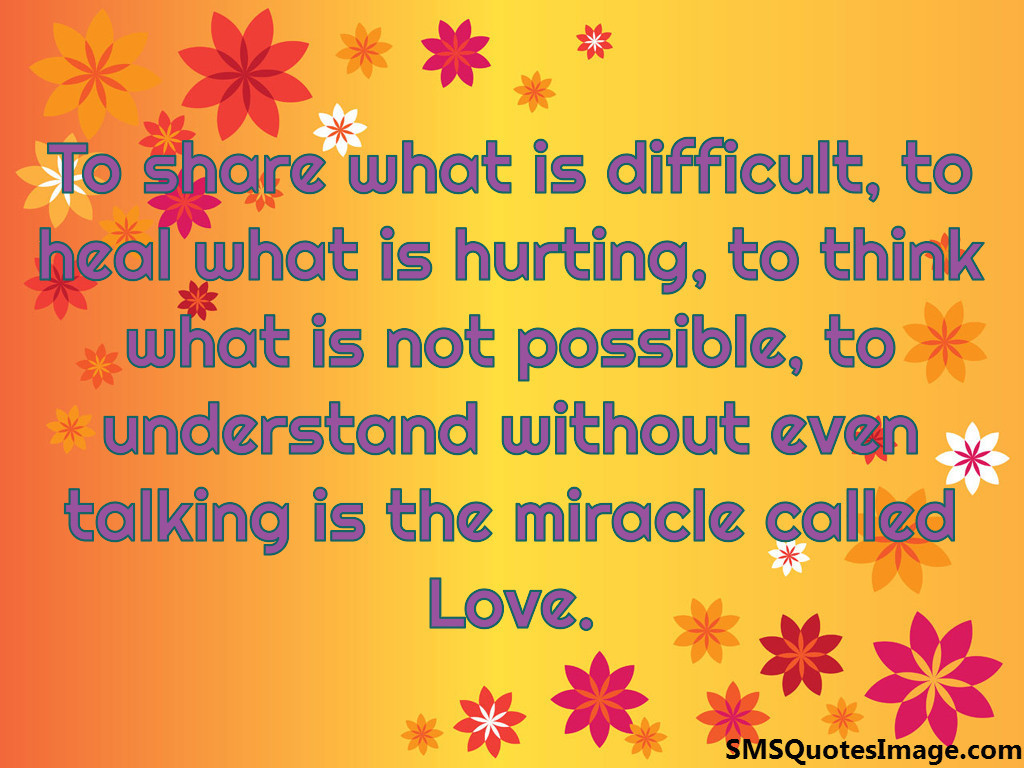 To share what is difficult