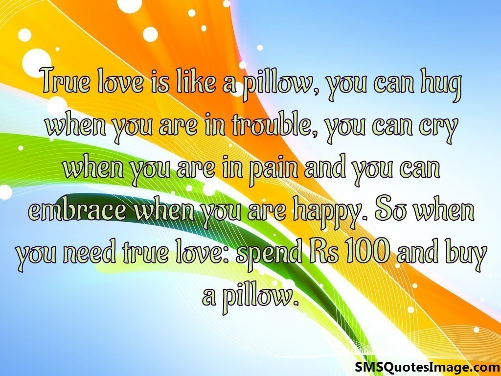 True love is like a pillow
