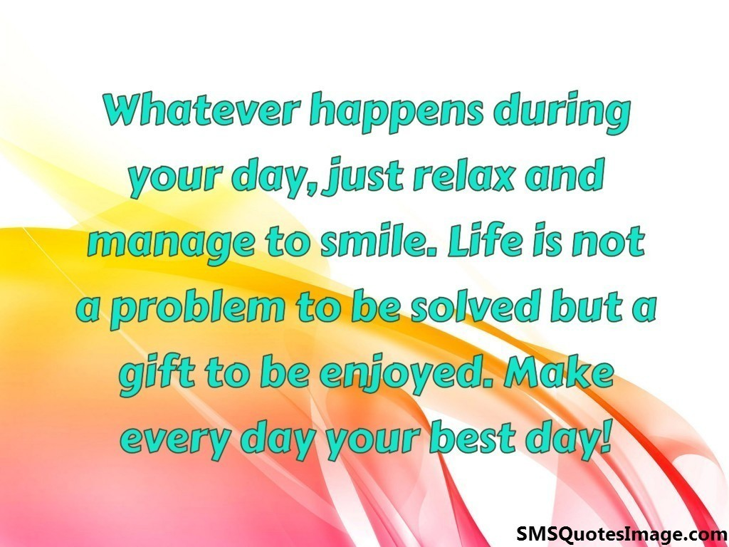 Whatever happens during your day