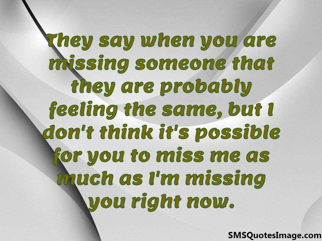 When you are missing someone