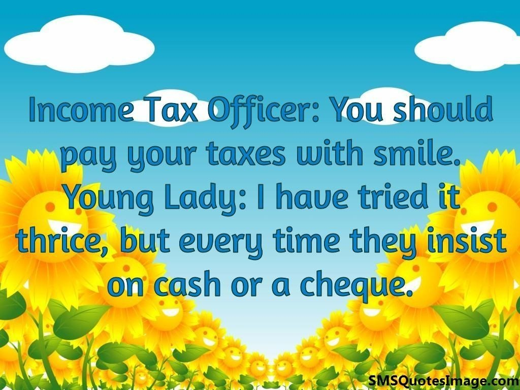 You should pay your taxes